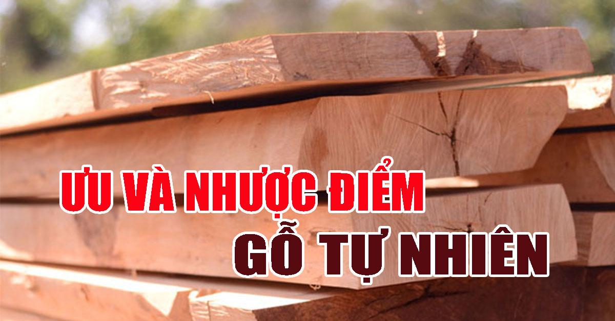 Gỗ tự nhiên là gì? Ưu và nhược điểm của gỗ tự nhiên